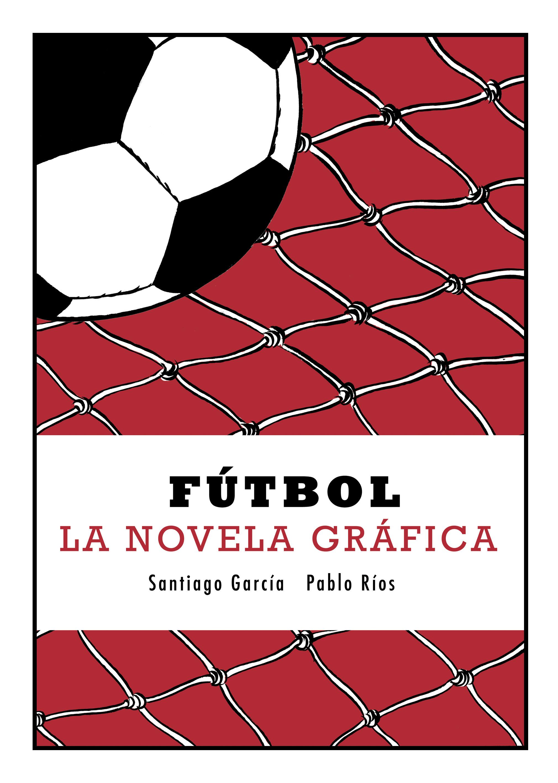 Fútbol la novela gráfica