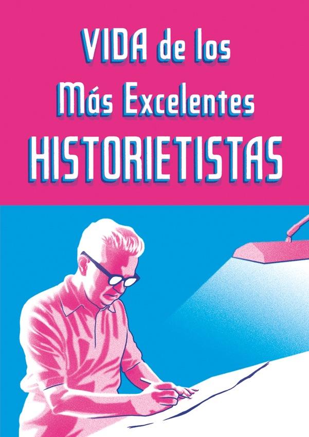 SOBRECUBIERTA_VIDA_DE_LOS_MAS_EXCELENTES_HISTORIETISTAS_CMYK
